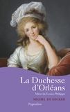 Michel de Decker - La duchesse d'Orléans.