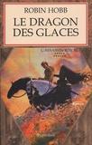 L' assassin royal, 11. Le dragon des glaces / Robin Hobb | Hobb, Robin (1952-....)