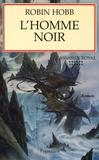 L' assassin royal, 12. L'homme noir / Robin Hobb | Hobb, Robin (1952-....)