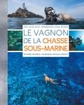 Julien Collet - Le Vagnon de la chasse sous-marine.