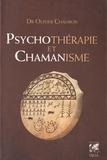 Olivier Chambon - Psychotérapie et chamanisme - Thérapie de l'âme, voyage dans le monde du rêve.
