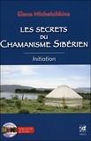 Elena Michetchkina - Les secrets du chamanisme sibérien - Initiation. 1 CD audio