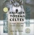 John Matthews - Animaux totems celtes - Un voyage chamanique à la rencontre de votre animal allié. Avec un livre illustré, 20 cartes d'animaux totems. 1 CD audio