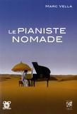 Marc Vella - Le pianiste nomade. 1 DVD