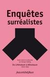Georges Sebbag - Enquêtes surréalistes - De Littérature à Minotaure 1919-1933.
