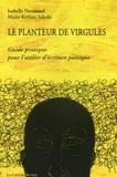 Isabelle Normand et Marie Kétline Adodo - Le planteur de virgules - Guide pratique pour l'atelier d'écriture poétique.