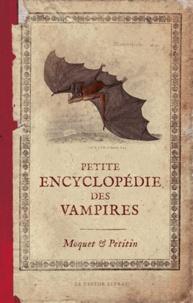 Pierre Moquet et Jacques Petitin - Petite encyclopédie des vampires.