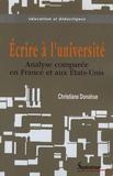 Christiane Donahue - Ecrire à l'université - Analyse comparée en France et aux Etats-Unis.