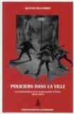 Quentin Deluermoz - Policiers dans la ville - La construction d'un ordre public à Paris (1854-1914).