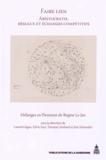 Laurent Jégou et Sylvie Joye - Faire lien : aristocratie, réseaux et échanges compétitifs - Mélanges en l'honneur de Régine Le Jan.