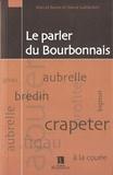 Marcel Bonin et David Gaillardon - Le parler du Bourbonnais.