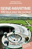 Dominique Camus et Sophie Guillaume-Petit - Seine-Maritime - 100 lieux pour les curieux.