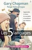 Gary Chapman - Les 5 langages - Apprendre à mieux te connaître et améliorer tes relations.