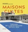 Dominic Bradbury et Richard Powers - Maisons cultes - Trésors de l'architecture depuis 1900.