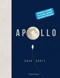 Zack Scott - Apollo - L'histoire visuelle de la plus grande aventure humaine.