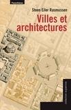 Villes et architectures : un essai d'architecture urbaine par le texte et l'image / Steen Eiler Rasmussen | Rasmussen, Steen Eiler (1898-1990). Auteur