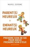 Muriel Derome - Parent(s) heureux = enfant(s) heureux.