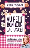 Aurélie Valognes - Au petit bonheur la chance.