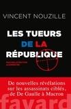 Vincent Nouzille - Les tueurs de la République - Nouvelle édition.