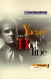 Hot line. Yacaré / Luis Sepúlveda | Sepúlveda, Luis (1949-....). Auteur