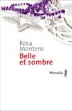 Rosa Montero - Belle et sombre.