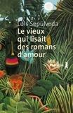 Luis Sepulveda - Le vieux qui lisait des romans d'amour.