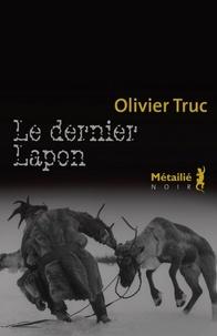 Olivier Truc - Le dernier lapon.