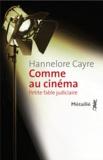 Hannelore Cayre - Comme au cinéma.