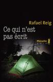 Ce qui n'est pas écrit / Rafael Reig   Reig, Rafael (1963-....). Auteur