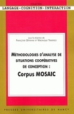 Françoise Détienne et Véronique Traverso - Méthodologies d'analyse de situations coopératives de conception : Corpus MOSAIC.