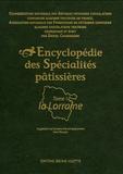 Daniel Chaboissier - Encyclopédie des Spécialités pâtissières - Tome 1, La Lorraine.