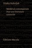 Zrinka Stahuljak - Médiéval contemporain - Pour une littérature connectée.