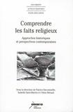 Patrice Decormeille et Isabelle Saint-Martin - Comprendre les faits religieux - Approches historiques et perspectives contemporaines.