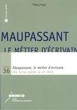 Thierry Poyet - Maupassant, le métier d'écrivain - Lire, écrire, publier au XIXe siècle.