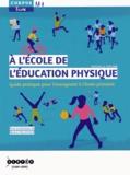 Michel Delaunay et Eric Favriou - A l'école de l'éducation physique - Guide pratique pour l'enseignant à l'école primaire.