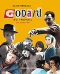 Godard au travail : les années 60 / Alain Bergala | Bergala, Alain (1943-....)