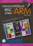 Bert Van Dam - Microcontrôleurs RISC 32 bits à architecture ARM - 35 projets d'initiation en C avec la carte mbed NXP LPC1768.