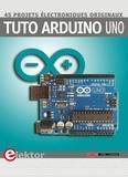 Bert Van Dam - Tuto arduino uno - 45 projets électroniques originaux.