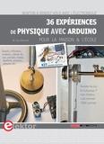 Willem van Dreumel - 36 expériences de physique avec Arduino pour la maison et l'école.