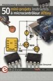 Willem van Dreumel - Programmez avec l'Arduino - 50 mini-projets instructifs à microcontrôleur ATtiny.
