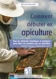 Bernard Nicollet - Comment débuter en apiculture - Tome 1.