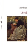 L'Éveil / Kate Chopin   Chopin, Kate (1850-1904). Auteur