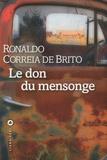 Ronaldo Correia de Brito - Le don du mensonge.
