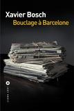 Xavier Bosch - Bouclage à Barcelone.