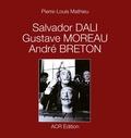 Pierre-Louis Mathieu - Salvador Dali, Gustave Moreau, André Breton.