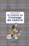 Marie Fougère - La cuisine au fromage de chèvre.