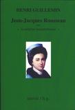 """Henri Guillemin - Jean-Jacques Rousseau ou """"la méprise extraordinaire""""."""