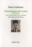 Henri Guillemin - Chroniques du Caire (1937-1939) - Une certaine idée de la critique.