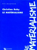 Le Matérialisme / Christian Ruby   Ruby, Christian