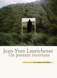 Un passant incertain : roman / Jean-Yves Laurichesse   Laurichesse, Jean-Yves (1956-....)